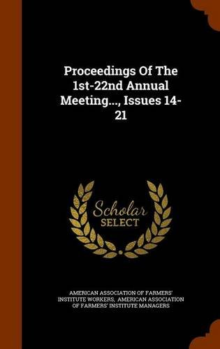 Proceedings Of The 1st-22nd Annual Meeting..., Issues 14-21 pdf