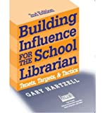Building Influence for the School Librarian: Tenets, Targets & Tactics (Promoting Your Library) (Paperback) - Common