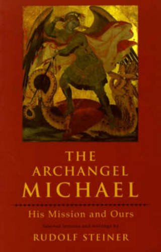 The Archangel Michael: His Mission and Ours