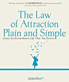 The Law of Attraction, Plain and Simple: Create the Extraordinary Life That You