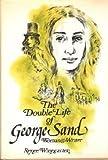 The Double Life of George Sand, Renee Winegarten, 0465016839
