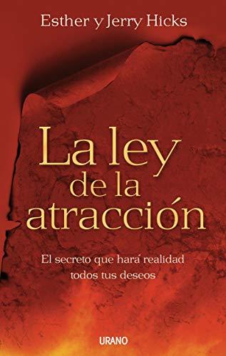 La ley de la atraccion El secreto que hara realidad todos tus deseos (Crecimiento personal)