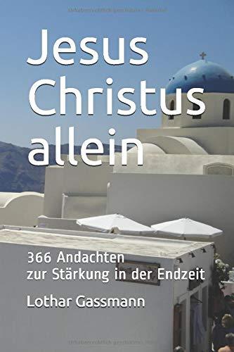Lothar Gassmann Jesus Christus Allein