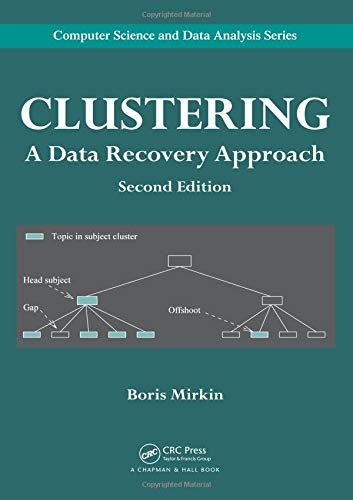 Clustering: A Data Recovery Approach, Second Edition (Computer Science and Data Analysis)