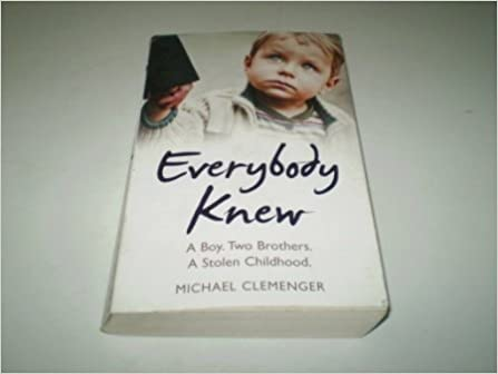 Everybody Knew A Boy Two Brothers Stolen Childhood By Michael Clemenger Amazoncouk Books