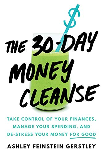 The 30-Day Money Cleanse: Take c...