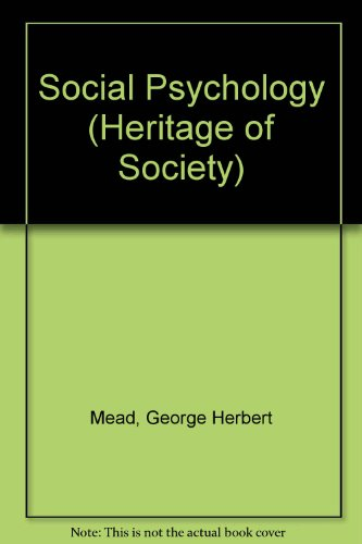 George Herbert Mead on Social Psychology: Selected Papers [The Heritage of Sociology]