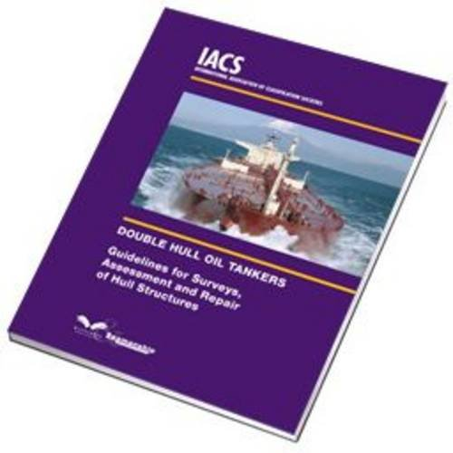 Double Hull Oil Tankers  Guidelines For Surveys  Assessment And Repair Of Hull Structures