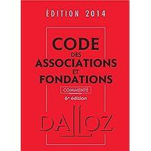 CODE DES ASSOCIATIONS ET FONDATIONS 2014, COMMENTÉ