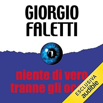 Niente Di Vero Tranne Gli Occhi - Giorgio Faletti PDF - Libri