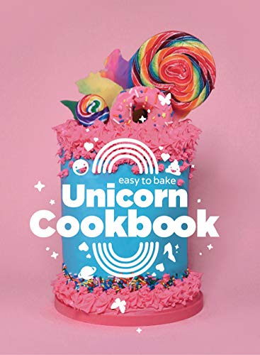 Easy to Bake Unicorn Cookbook: Colorful Kitchen Fun For Kids by [Stoffel, Luke, von Holt, Laura]