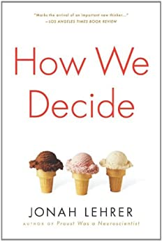 How We Decide by [Lehrer, Jonah]
