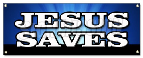 JESUS SAVES BANNER SIGN church religious pastor bible christian message sermon SignMission