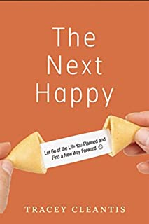 Book Cover: The Next Happy: Let Go of the Life You Planned and Find a New Way Forward