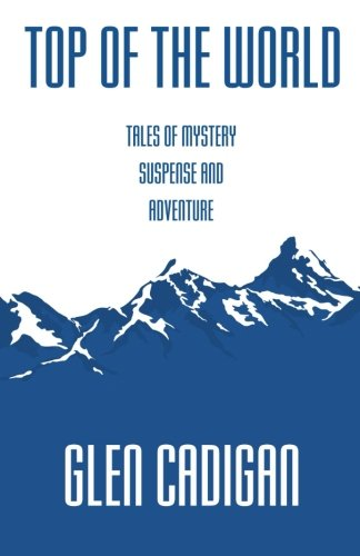 Top of the World: Tales of Mystery, Suspense, and Adventure