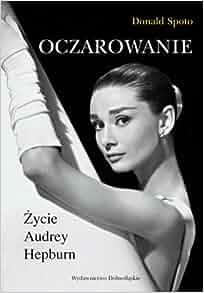 Oczarowanie. Zycie Audrey Hepburn (Polska wersja jezykowa