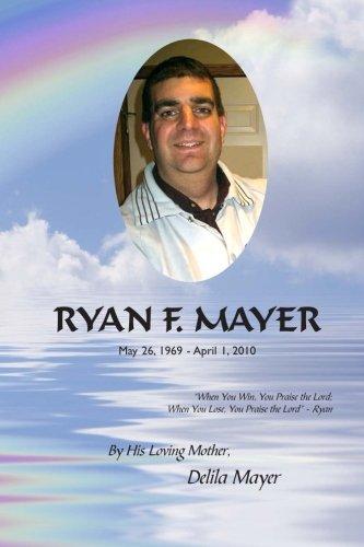 Ryan F. Mayer: May 26, 1969 - April 1, 2010