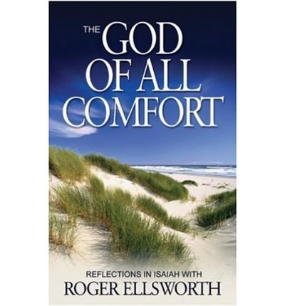 Download The God of All Comfort: Reflections in the Book of Isaiah (Microfilm) - Common pdf epub