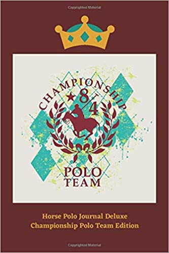 Horse Polo Journal Deluxe! Upscale Championship Polo Team Edition ...