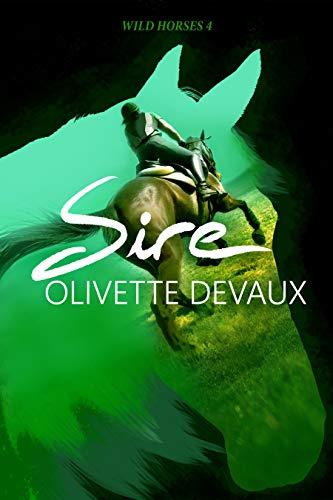 Sire, Wild Horses #4 by Olivette Devaux | amazon.com