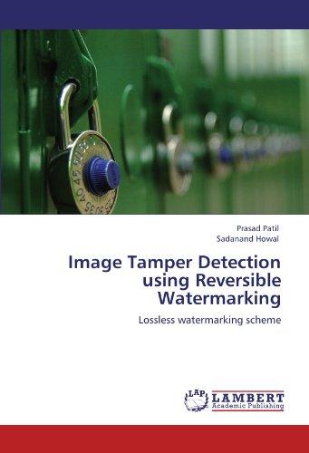 - Image Tamper Detection using Reversible Watermarking: Lossless watermarking scheme