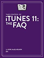 Take Control of iTunes 11: The FAQ Front Cover