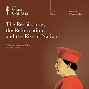 The Renaissance, the Reformation, and the Rise of Nations Lecture