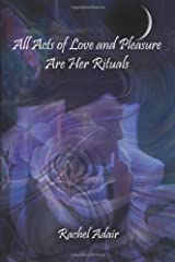 All Acts of Love and Pleasure Are Her Rituals Paperback