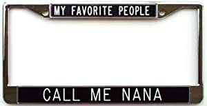All About Signs 2 My Favorite People ~ Call Me Nana License Plate Frame-Black we Ship Fast