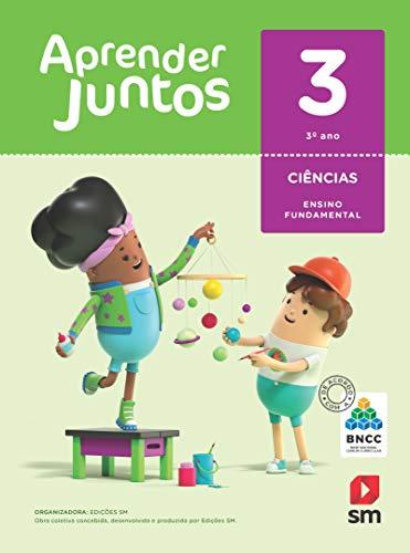 Aprender Juntos. Ciências - 3º Ano - Base Nacional Comum Curricular