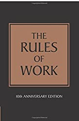 The Rules of Work: A definitive code for personal success
