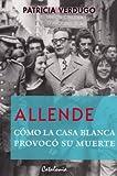 img - for Allende Como La Casa Blanca Provoco Su Muerte book / textbook / text book