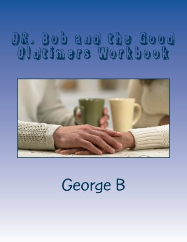 DR. Bob and the Good Oldtimers Workbook (Learning about AA ...