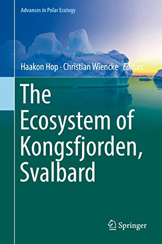 The Ecosystem of Kongsfjorden, Svalbard (Advances in Polar Ecology Book 2)