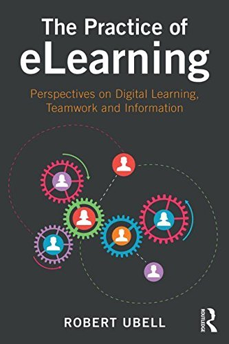 The Practice of Elearning: Perspectives on Digital Learning, Teamwork and Information by Ubell Robert (2016-03-15) Paperback
