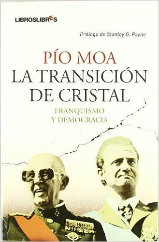 La transición de cristal: Franquismo y democracia: Amazon.es: Pío ...