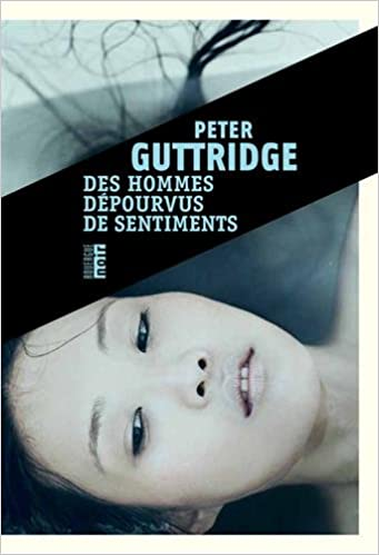 Des hommes dépourvus de sentiments de Peter Guttridge 2017