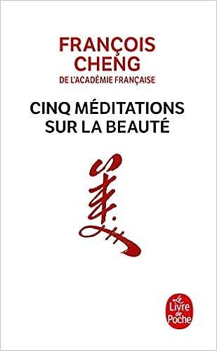 Cinq Meditations Sur La Beaute Le Livre De Poche French