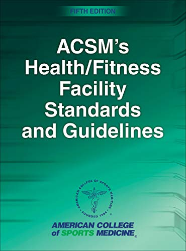 ACSM's Health/Fitness Facility Standards and Guidelines (Health Fitness)
