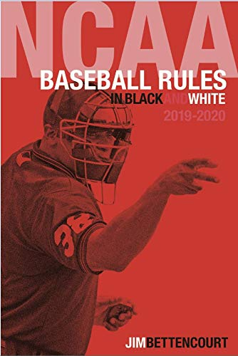 NCAA Baseball Rules in Black and White 2019-2020 por Jim Bettencourt