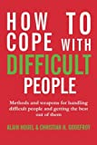 img - for How to cope with difficult people: Making human relations harmonious and effective book / textbook / text book