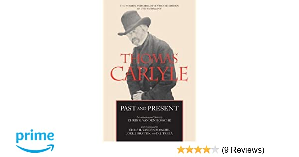 Amazon Past And Present The Norman Charlotte Strouse Edition Of Writings Thomas Carlyle 9780520242500 Chris Ramon