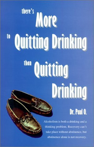 There's More to Quitting Drinking Than Quitting Drinking by O, Paul, N, Jack (March 11, 2003) Paperback