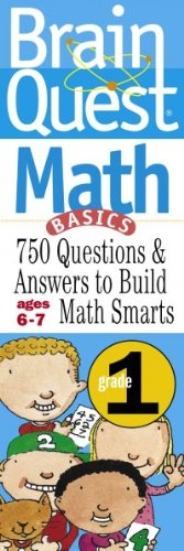 Brain Quest Math Basics Grade 1 750 Questions & And Answers To Build Math Smarts Ages 6-7 Brain Quest Math Basics Grade 1