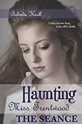 Haunting Miss Trentwood - The Seance (short story)