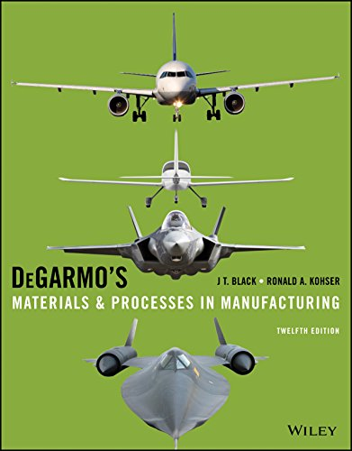 DeGarmo's Materials and Processes in Manufacturing, 12th Edition (Model Plastic Edition)