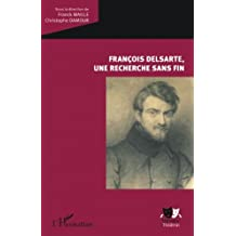 François Delsarte, une recherche sans fin
