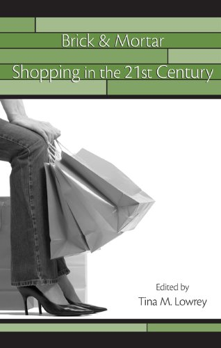 Brick & Mortar Shopping in the 21st Century (Advertising and Consumer Psychology) Pdf