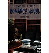 Derr, Megan [ Love You Like a Romance Novel - Greenlight ] [ LOVE YOU LIKE A ROMANCE NOVEL - GREENLIGHT ] Jan - 2013 { Paperback }