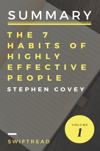 Summary: The 7 Habits Of Highly Effective People by Stephen R.Covey - More knowl